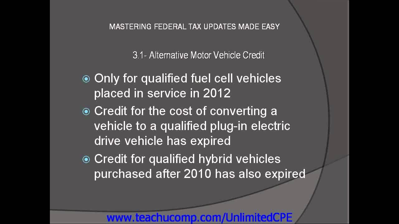 Cpe For Cpas And Eas 2017 Federal Tax Updates Alternative Motor Vehicle Credit