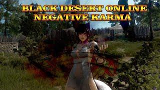 (Xbox One) Black Desert Online Negative karma guide!!!!