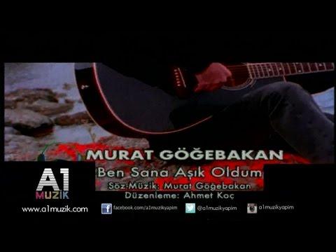 Murat Göğebakan - Ben sana Aşık Oldum