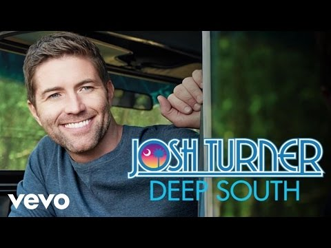 Josh Turner - Deep South (Audio)