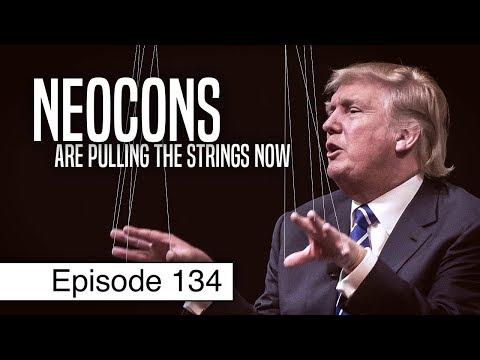 Neocons Cucked Trump | Episode 134 (March 15, 2018)