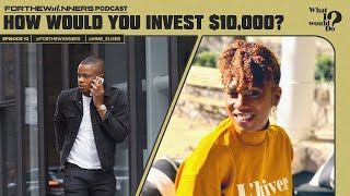 How would you invest $10,000 ?