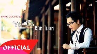 Yêu Cô Bạn Thân - Bằng Cường 2017 | MV Audio
