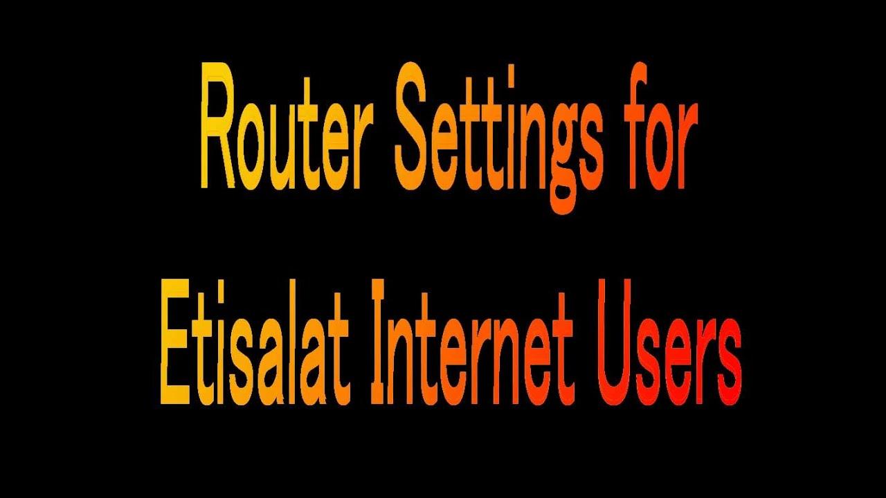 Uae Etisalat Internet Router Configuration Youtube At T Dsl Work Wiring Diagram