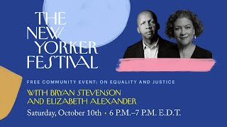 A New Yorker Festival Community Event with Bryan Stevenson and Elizabeth Alexander