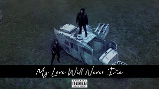 Dani and Lizzy - My Love Will Never Die (Explicit Official Video)