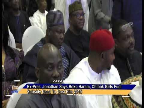 Ex-President Jonathan Says Boko Haram, Chibok Girls, Fuel Subsidy Used To Oust Him 2015