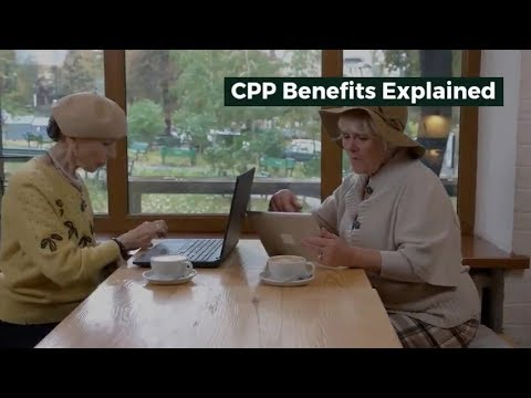 Canada Pension Benefits (CPP) Benefits Explained In 2019