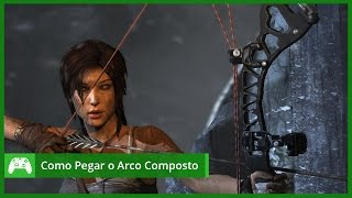 rise of tomb raider como pegar o arco composto