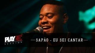 Sapão - Eu Sei Cantar (Ao Vivo)