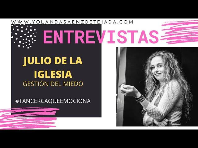 Julio de la Iglesia entrevistado por Yolanda Sáenz de Tejada. Gestión del miedo
