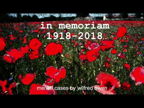 1918 to 2018: Mental Cases by Wilfred Owen