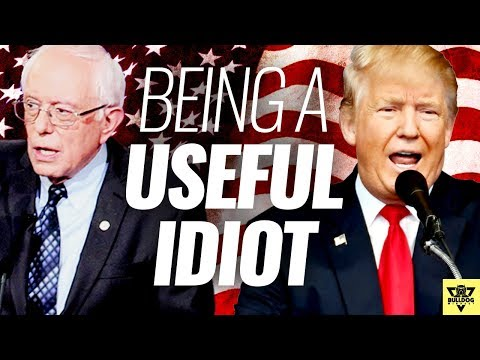 Don't Be A USEFUL IDIOT! - Support TRUMP & BERNIE??? from YouTube · Duration:  7 minutes 9 seconds