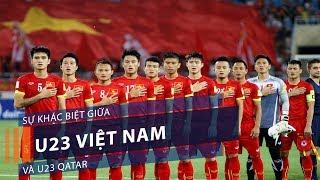 Sự khác biệt giữa U23 Việt Nam và U23 Qatar | VTC1