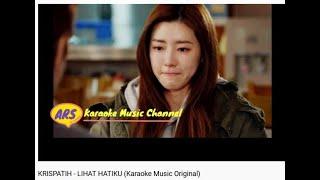 KRISPATIH - LIHAT HATIKU (Karaoke Music Original)