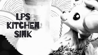 LPS: Kitchen Sink Mep Part 17 for MisterIcyCat