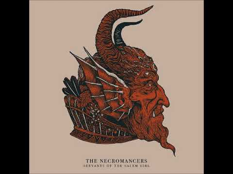 The Necromancers - Servants of the Salem Girl (Full Album 2017)