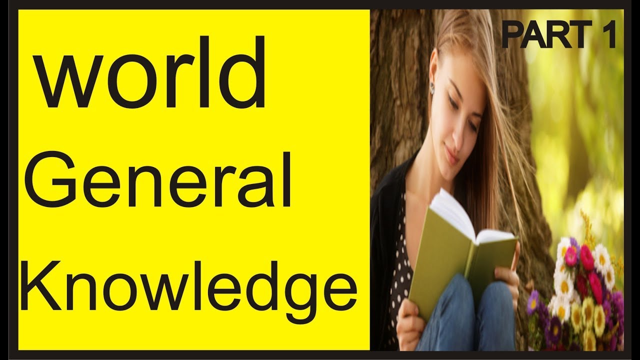 World General Knowledge Questions And Answers   General Knowledge in  English   General Knowledge