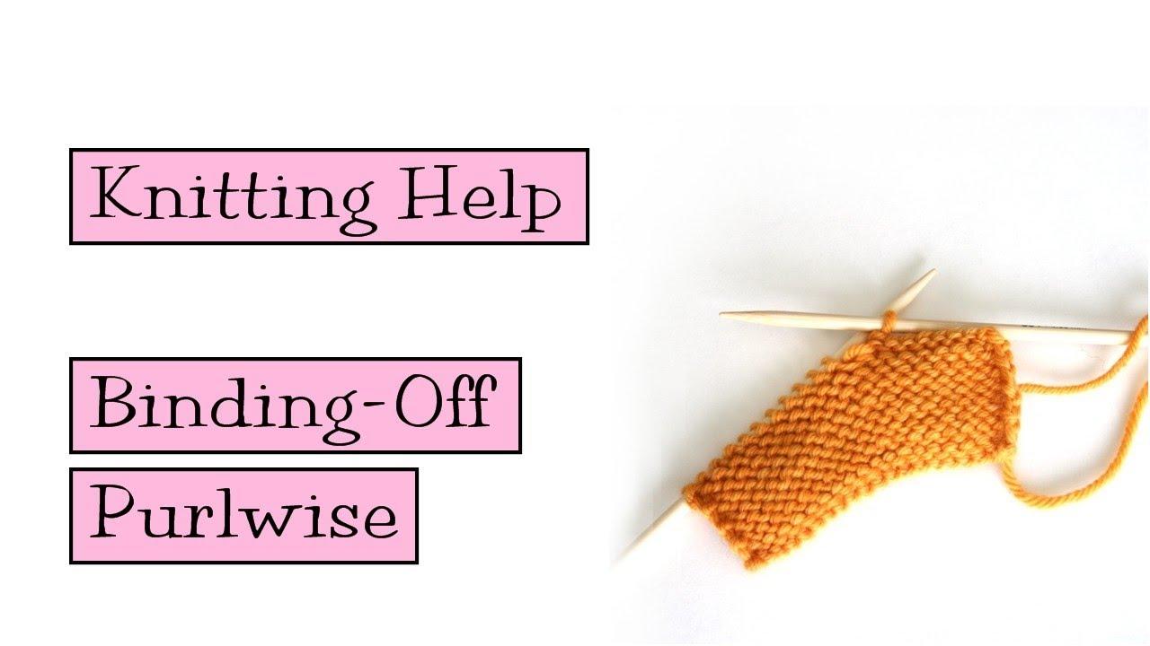 Knitting Help - Binding-off Purlwise - YouTube
