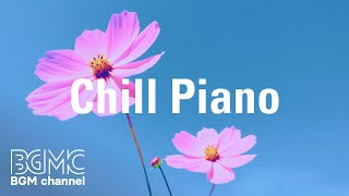 Chill Piano: Beautiful Piano Music - Relaxing Music, Study Music, Stress Relief, Sleep Music