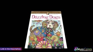 Creative Haven Dazzling Dogs Coloring Book Adult Coloring | Mature Colors