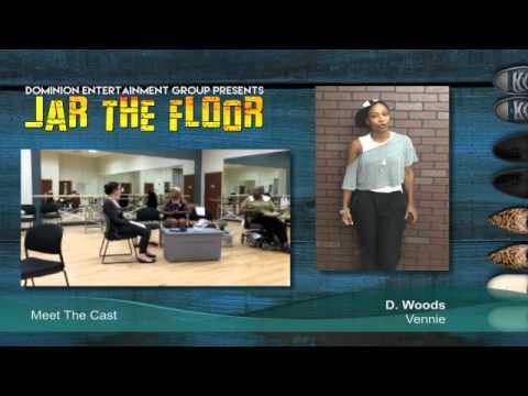Jar The Floor  Meet The Cast  D. Woods