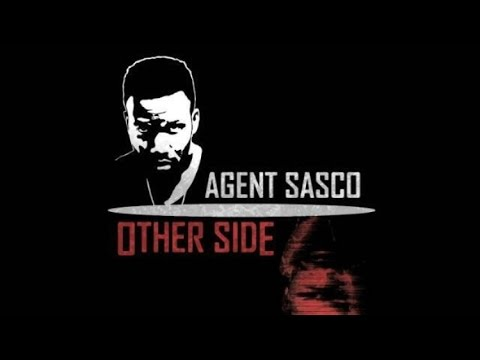Agent Sasco - Other Side - August 2016
