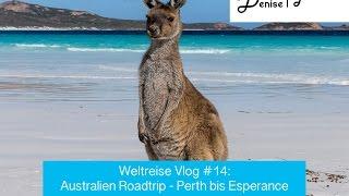 Weltreise Vlog #14: Australien Roadtrip - Perth bis Esperance