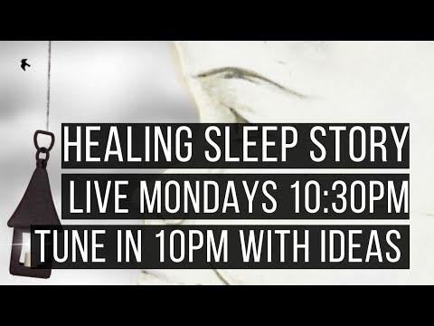 #19 LIVE 😴 SLEEP STORY FOR GROWNUPS  💤 Guided Sleep Meditation - Tune In 10pm To Contribute Ideas