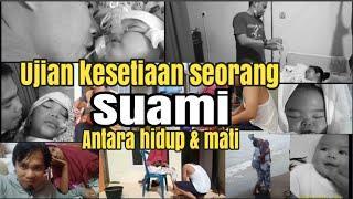 Anak meninggal istri sakit keras kisah cinta setia seorang suami merawat istrinya sampai sembuh