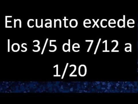 En Cuanto Excede Los 3 5 De 7 12 A 1 20 Youtube