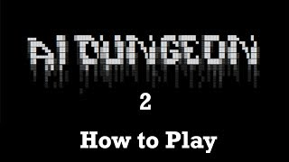 How to Play AI Dungeon 2