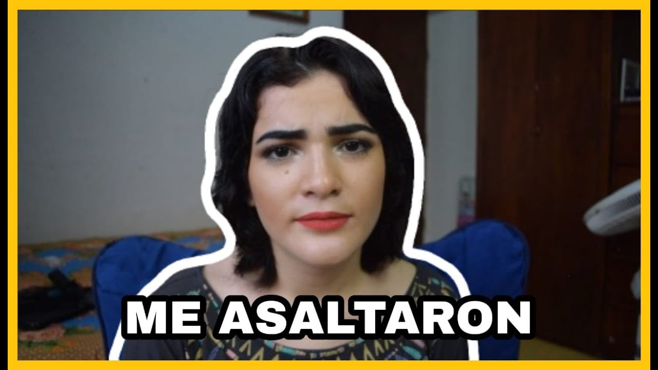 ME ASALTARON
