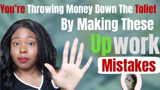 Upwork Profile and Upwork Proposal MISTAKES COSTING YOU MONEY!