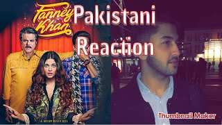 Pakistani Reaction | FANNEY KHAN Official Trailer | Anil Kapoor, Aishwarya Rai Bachchan, 🇵🇰  🇮🇳
