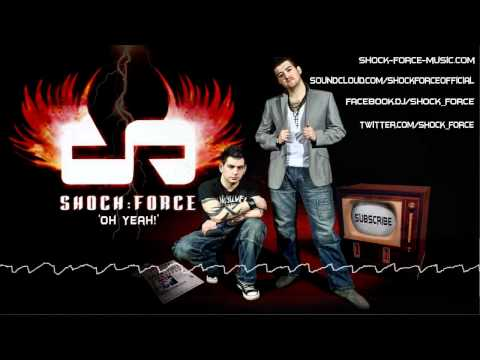 SHOCK:FORCE - Oh Yeah! [OFFICIAL]