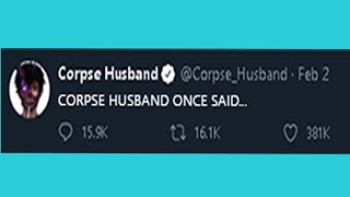 corpse husband once said...