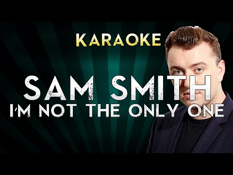 Sam Smith - I'm Not The Only One | LOWER Key Karaoke Instrumental Lyrics Cover Sing Along