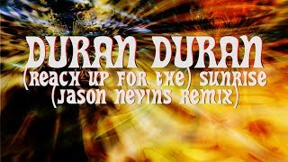 Duran Duran -  (Reach Up for the) Sunrise (Jason Nevins Remix)