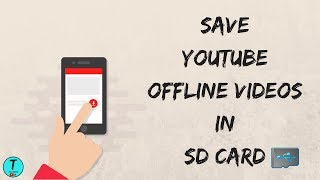 How To Save Youtube Offline s In SD Card