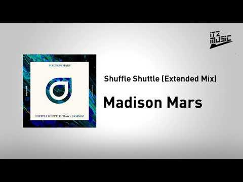 Madison Mars - Shuffle Shuttle (Extended Mix)