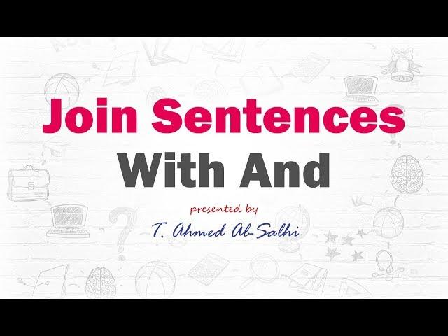 Join Sentences With And - (ربط الجمل باستخدام (و