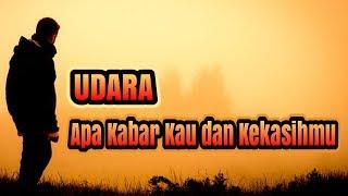 APA KABAR KAU DAN KEKASIHMU - UDARA BAND Indie (Lirik Video)