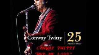 "CONWAY TWITTY - ""WHY ME, LORD"""