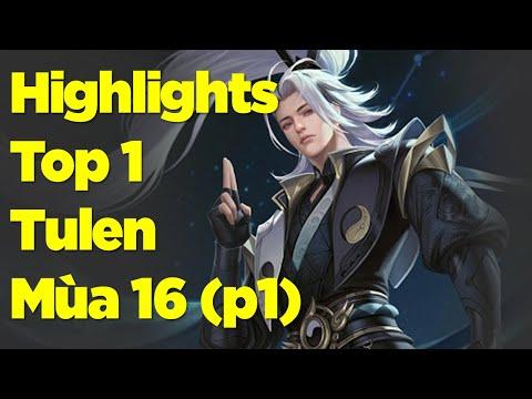 Top 1 Tulen | Tổng Hợp Highlights Đỉnh Cao Tulen Rank Cao Thủ Mùa 16 (p1)