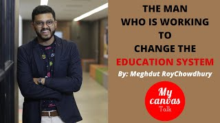 The man who is working to change  the education system || Meghdut RoyChowdhury || Techno India Group