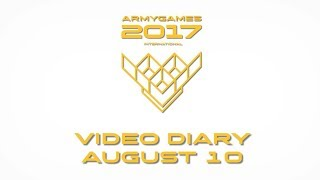 Video diary of the International Army Games – 2017, August 10