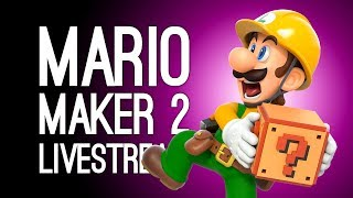 Mario Maker 2 LIVESTREAM: Outside Xtra Plays YOUR Mario Maker 2 Levels, Live @ Server