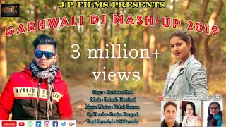 LATEST GARHWALI DJ MASH UP 2019|| KARISHMA SHAH || RUHAAN BHARDWAJ ||JP films