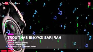 Official : Trou Thas Bi Kyazi Full (HD) Song   T-Series Kashmiri Music   Shahzad Aasim